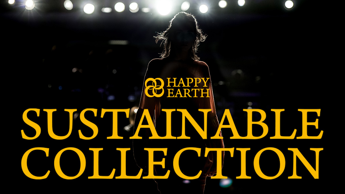 HAPPY EARTH SUSTAINABLE COLLECTION